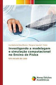 Investigando a modelagem e simulação computacional no Ensino de Física