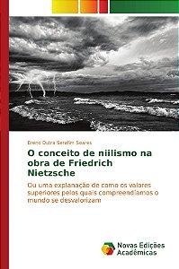 O conceito de niilismo na obra de Friedrich Nietzsche