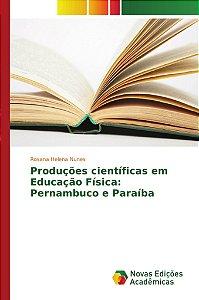 Produções científicas em Educação Física: Pernambuco e Paraíba