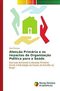 Atenção Primária e os Impactos da Organização Política para a Saúde