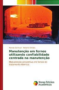 Manutenção em fornos utilizando confiabilidade centrada na manutenção