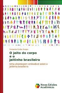 O jeito do corpo e o jeitinho brasileiro
