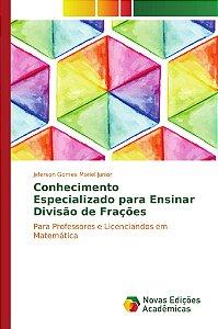 Conhecimento Especializado para Ensinar Divisão de Frações