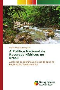 A Política Nacional de Recursos Hídricos no Brasil