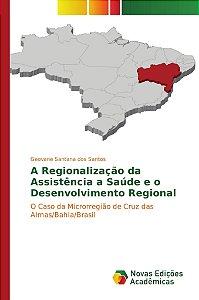 A Regionalização da Assistência a Saúde e o Desenvolvimento Regional