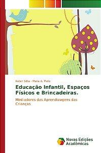 Educação Infantil, Espaços Físicos e Brincadeiras.