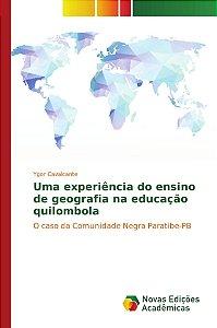 Uma experiência do ensino de geografia na educação quilombola