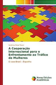 A Cooperação Internacional para o Enfrentamento ao Tráfico de Mulheres
