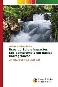 Usos do Solo e Impactos Socioambientais em Bacias Hidrográficas