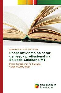 Cooperativismo no setor de pesca profissional na Baixada Cuiabana/MT