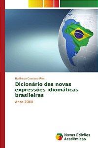 Dicionário das novas expressões idiomáticas brasileiras