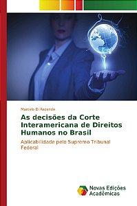 As decisões da Corte Interamericana de Direitos Humanos no Brasil