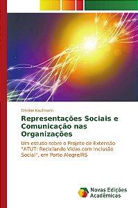 Representações Sociais e Comunicação nas Organizações