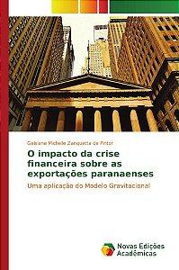 O impacto da crise financeira sobre as exportações paranaenses