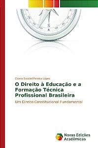 O Direito à Educação e a Formação Técnica Profissional Brasileira