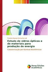Estudo de vidros ópticos e de materiais para produção de energia