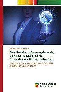 Gestão da Informação e do Conhecimento para Bibliotecas Universitárias