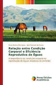 Relação entre Condição Corporal e Eficiência Reprodutiva de Éguas