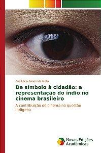 De símbolo à cidadão: a representação do índio no cinema brasileiro