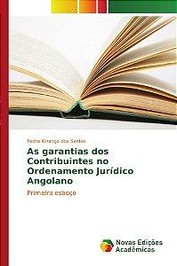 As garantias dos Contribuintes no Ordenamento Jurídico Angolano