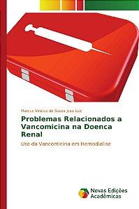 Problemas Relacionados a Vancomicina na Doenca Renal