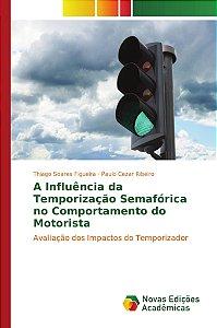 A Influência da Temporização Semafórica no Comportamento do Motorista