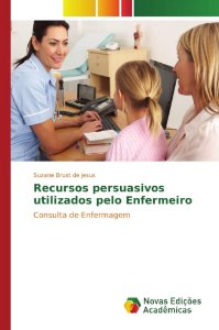 Recursos persuasivos utilizados pelo Enfermeiro