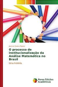 O processo de institucionalização da Análise Matemática no Brasil