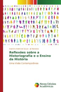 Reflexões sobre a Historiografia e o Ensino da História
