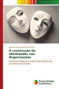A construção de identidades nas Organizações