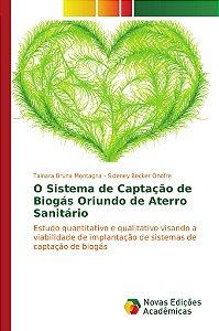 O Sistema de Captação de Biogás Oriundo de Aterro Sanitário