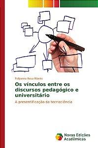 Os vínculos entre os discursos pedagógico e universitário