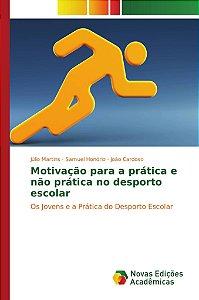 Motivação para a prática e não prática no desporto escolar