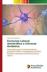 Esclerose Lateral Amiotrófica e Estresse Oxidativo