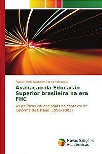 Avaliação da Educação Superior brasileira na era FHC