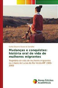Mudanças e conquistas: história oral de vida de mulheres migrantes