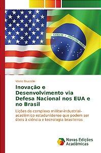 Inovação e Desenvolvimento via Defesa Nacional nos EUA e no Brasil