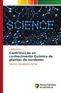 Contribuição ao conhecimento Químico de plantas do nordeste: