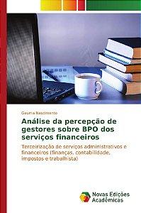 Análise da percepção de gestores sobre BPO dos serviços financeiros