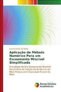 Aplicação de Método Numérico Para um Escoamento Miscível Simplificado