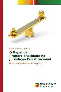 O Papel da Proporcionalidade na Jurisdição Constitucional