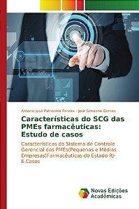 Características do SCG das PMEs farmacêuticas: Estudo de casos