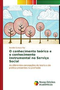 O conhecimento teórico e o conhecimento instrumental no Serviço Social