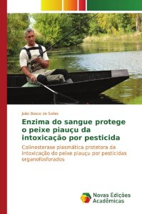 Enzima do sangue protege o peixe piauçu da intoxicação por pesticida