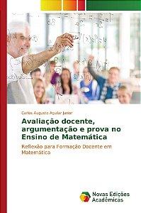 Avaliação docente, argumentação e prova no Ensino de Matemática
