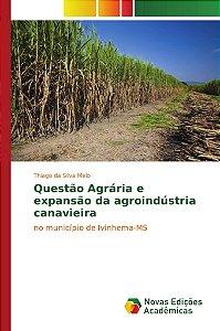 Questão Agrária e expansão da agroindústria canavieira