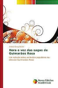 Hora e vez das sagas de Guimarães Rosa