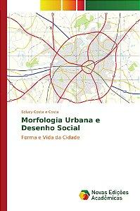 Morfologia Urbana e Desenho Social