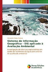 Sistema de Informação Geográfica - SIG aplicado à Avaliação Ambiental