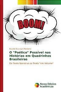 """O """"Poético"""" Possível nas Histórias em Quadrinhos Brasileiras"""